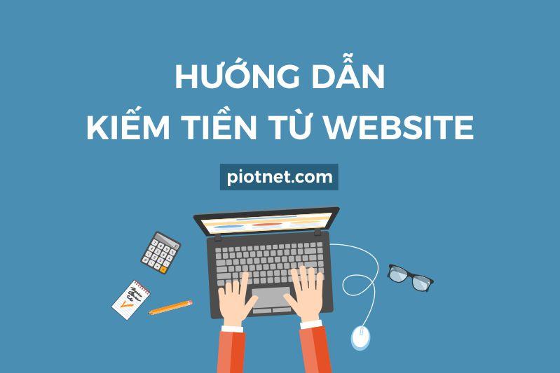 Hướng dẫn kiếm tiền từ website trong 2018